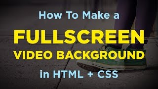 How To Make A Full Screen Video Background in HTML + CSS