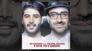 Alishmas Feat Mehdi Jahani - Esme To Eshghe OFFICIAL TRACK