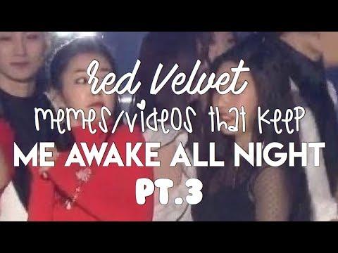 Red Velvet Memes Videos That Keep Me Awake All Night Pt.3