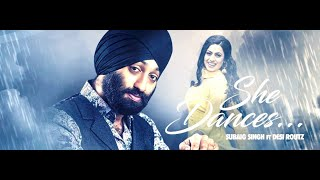 Subaig+Singh+-+She+Dances+ft+Desi+Routz+%28Official+Music+Video%29