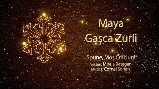 Maya Sorian & Gasca Zurli - Spune, Mos Craciun!