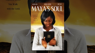 Full Free Uplifting Movie Maya's Soul - Maverick Movie