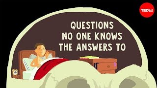 Questions No One Knows the Answers to (Full Version)