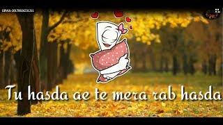 Tu Hasda Ae Te Mera Rab Hasda || milind gaba || whatsapp status video