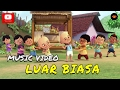 Download Video Upin & Ipin - Luar Biasa (Official Music Video) 3GP MP4 FLV