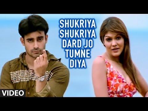 Shukriya Shukriya Dard Jo Tumne Diya Full Song Bewafaai Agam Kumar Nigam