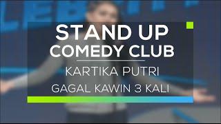 Gagal Kawin - Kartika Putri (Bintang Tamu Stand Up Comedy Club)
