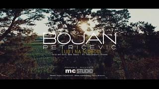 Bojan Petricevic - Lud i na slobodi (Official HD Video 2017)