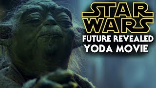 Future Of Star Wars Revealed! Yoda Movie & More! Exciting News