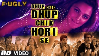 Fugly: Dhup Chik Video Song | Raftaar