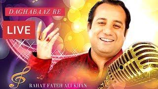 Daghabaaz Re | Rahat Fateh Ali Khan Live Performance