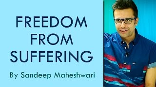 Freedom from Suffering - By Sandeep Maheshwari (in Hindi)