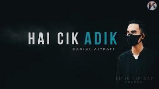 Hai Cik Adik - Danial Asyraff ( Lirik Video ) HD