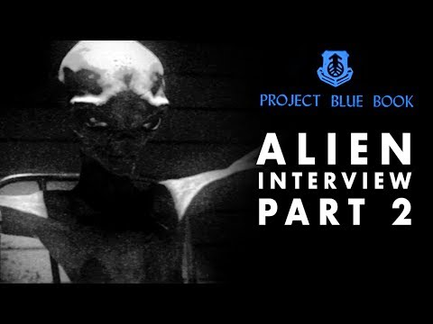 Xxx Mp4 Alien Interview Part 2 Meaning Of Life Revealed Project Blue Book 3gp Sex