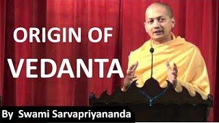 Origin of Vedanta | Swami Sarvapriyananda