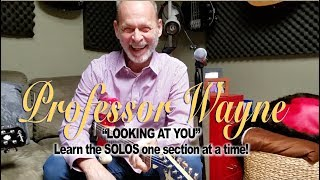 "Professor Wayne Guitar Class! ""Looking At You"" - The Solos"