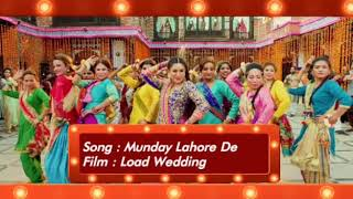 Munday Lahore De full video song from Load Wedding