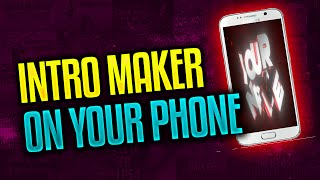 How To Make An Intro For YouTube Videos On Android Device | Intro Maker On Android Free 2016!