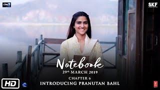 Notebook | Chapter 6 | Pranutan Bahl | Zaheer Iqbal | Nitin Kakkar | 29th March 2019