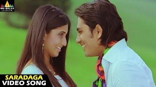 Oye Songs | Saradaga Video Song | Telugu Latest Video Songs | Siddharth | Sri Balaji Video