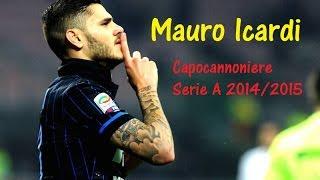 Mauro Icardi ● Top 10 Goal Serie A 2014/15 ● HD