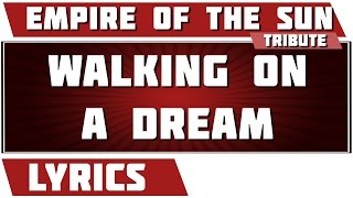 Walking On A Dream - Empire Of The Sun tribute - Lyrics