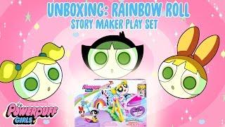 Powerpuff Girls | UNBOXING: Rainbow Roll Play Set! | Cartoon Network