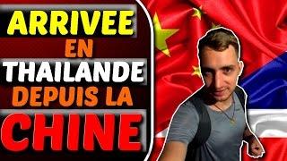 Voyage : arrivée en Thaïlande depuis la Chine