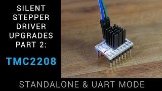 TMC2208 Guide - Stepper Driver Upgrades Part 2