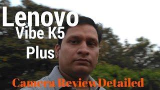 [Hindi - हिन्दी] Lenovo Vibe K5 Plus Detailed Camera Review