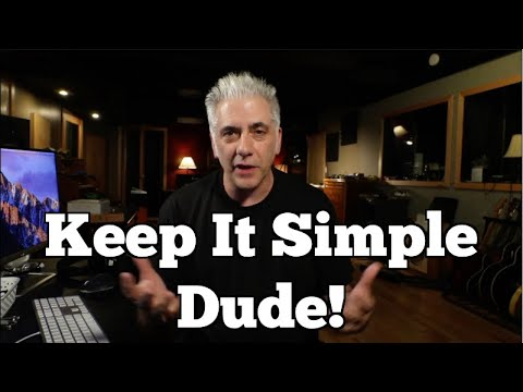 Keep It Simple. Keep Pushing Yourself To Learn