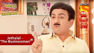 Jethalal - ' The Businessman ' | Taarak Mehta Ka Ooltah Chashmah
