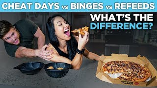 CHEAT DAYS // BINGE EATING  // REFEEDS | What's The Difference?