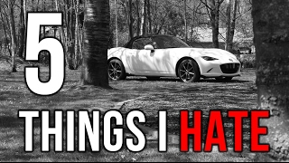 5 things I hate about my 2016 ND MX5 - Miata In Action - Episode 6