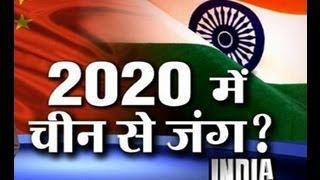China May Attack India on 2020