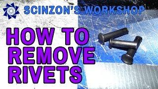 Scinzon's Tutorials - How to Remove Rivets