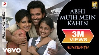Agneepath - Hrithik, Priyanka | Abhi Mujh Mein Kahin Video