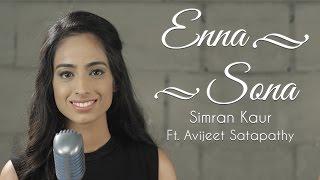 Enna Sona Cover Ok Jaanu  Simran Kaur Ft Avijeet  Arijit Singh  Ar Rahman