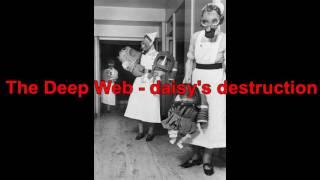 The Deep Web - daisy's destruction