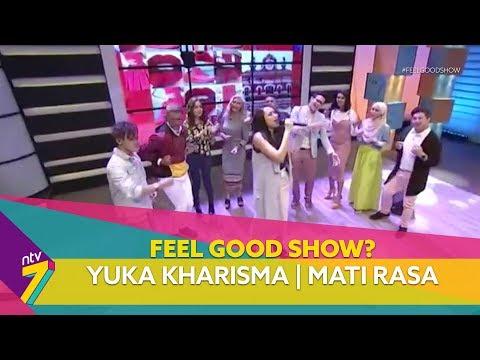 """Mati Rasa"" – Yuka Kharisma    Feel Good Show (2018)   Episod 1 mp3"