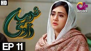 Ghareebzaadi - Episode 11 | A Plus ᴴᴰ Drama | Suzzaine Fatima, Shakeel Ahmed, Ghazala Kaife