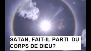 DIEU A-T-IL UN CORPS VISIBLE ? [2ème partie] SATAN EST- IL UN FILS DE DIEU? (Eric Ruiz)