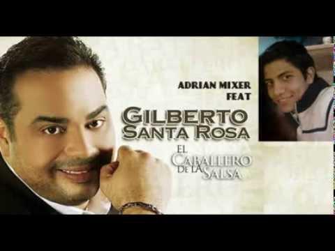Gilberto Santa Rosa La mejor mezcla del mundo Recopilacion de exitos By Adrian Parra