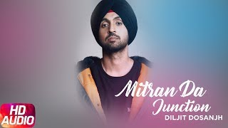 Mitran Da Junction (Full Audio Song) | Sardaarji 2 | Diljit Dosanjh | Sonam Bajwa | Monica Gill