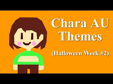 Chara AU Themes (Halloween Week #2)