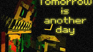 [FnaF4] Tomorrow is another day (Minecraft Remake)