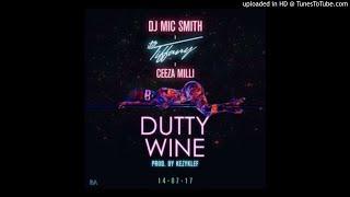 DJ Mic Smith x Itz Tiffany – Dutty Wine ft Ceeza Milli (Prod KezyKlef)(OFFICIAL AUDIO 2017)
