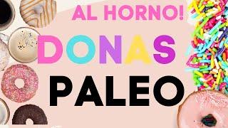 DONAS SALUDABLES AL HORNO / PALEO- HEALTHY +DELISH!