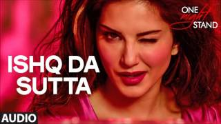 ISHQ DA SUTTA | ONE NIGHT STAND | (AUDIO SONG )