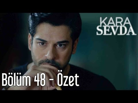 Kara Sevda 48. Bölüm - Özet